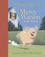 Mercy Watson to the Rescue - Kate DiCamillo, Chris Van Dusen