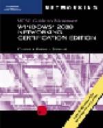 70-216: MCSE Guide to Microsoft Windows 2000 Networking, Certification Edition - Glenn Caudle, Walter Glenn, James Michael Stewart, Glenn Caudle
