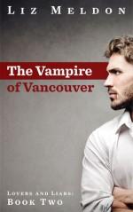 The Vampire of Vancouver - Liz Meldon