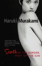 South of the Border, West of the Sun - Philip Gabriel, Haruki Murakami