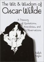 The Wit & Wisdom of Oscar Wilde - Ralph Keyes