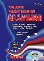 American Accent Training: Grammar with Audio CDs - Ann Cook