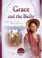 Grace and the Bully: Drought on the Frontier - Norma Jean Lutz