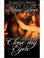 When I Close My Eyes - Melani Blazer