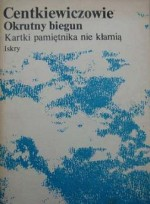 Okrutny biegun. Kartki z pamietnika nie kłamią - Czesław Centkiewicz, Alina Centkiewicz