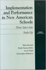 Implementation and Performance in New American Schools: Three Years Into Scale Up - Mark Berends, Rand Distribution, Scott Naftel, Sheila Nataraj Kirby, Christopher McKelvey