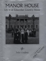 Manor House: Life in an Edwardian Country House - Juliet Gardiner