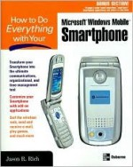How to Do Everything with Your Microsoft Windows Mobile Smartphone - Jason R. Rich