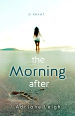 The Morning After - Adriane Leigh