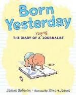 Born Yesterday - James Solheim, Simon James