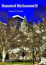 Haunted Richmond II - Pamela K. Kinney