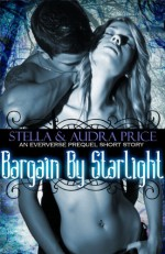 Bargain by Starlight (Eververse) - Stella Price, Audra Price
