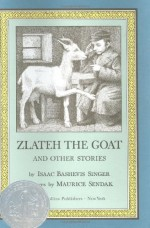Zlateh the Goat and Other Stories - Isaac Bashevis Singer, Elizabeth Shub, Maurice Sendak