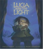 Lucia and the Light - Mary GrandPré, Phyllis Root