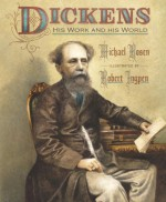 Dickens: His Work and His World - Michael Rosen