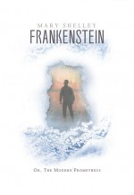 Frankenstein - Maurice Hindle, Mary Shelley