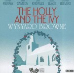 The Holly and the Ivy: Classic Radio Theatre Series - Wynyard Browne, Full Full Cast, Full Cast