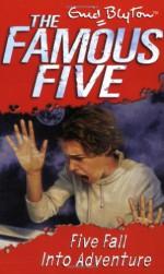 Five Fall Into Adventure - Enid Blyton