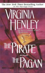 The Pirate and the Pagan - Virginia Henley