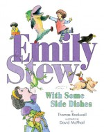 Emily Stew: With Some Side Dishes - Thomas Rockwell, David McPhail