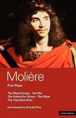 Five Plays - Molière, Alan Drury, Richard Wilbur, Donald Roy