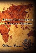 Seven Continents: A Travel Memoir - William Graham