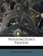 Washington's Prayers - George Washington