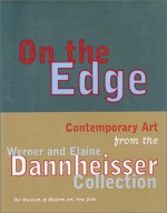 On the Edge: Contemporary Art from the Werner and Elaine Dannheisser Collection - Robert Storr, Kirk Varnedoe