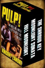 PULP!: Two Novels and a Novella to Keep You on the Edge of Your Seat. - Vincent Zandri