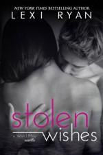 Stolen Wishes - Lexi Ryan