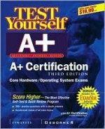 Test Yourself A+ Certification, 3rd Edition - Syngress Media Inc