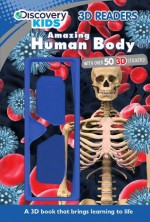 Discovery Kids 3D Readers: Amazing Human Body - Parragon Books