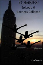 Zombies! Episode 6: Barriers Collapse - Ivan Turner