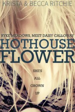 Hothouse Flower - Krista Ritchie, Becca Ritchie