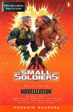 Small Soldiers (Penguin Readers, Level 2) - Geraldine Kershaw, Gavin Scott