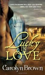Lucky in Love - Carolyn Brown