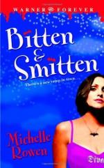 Bitten & Smitten - Michelle Rowen