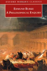 A Philosophical Enquiry into the Origin of our Ideas of the Sublime and Beautiful - Edmund Burke, Adam Phillips