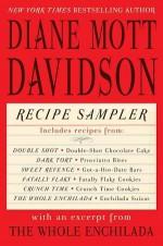Diane Mott Davidson Recipe Sampler with an Excerpt from The Whole Enchilada - Diane Mott Davidson