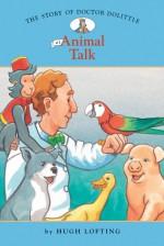 The Story of Doctor Dolittle 1: Animal Talk - Diane Namm, John Kanzler, Hugh Lofting