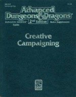 Creative Campaigning (Advanced Dungeons & Dragons, 2nd Edition, Dungeon Master's Guide Rules Supplement/2133/DMGR5) - Tony Pryor, Tony Herring, Jonathan Tweet, Norm Richie, Ken Frank, Keith Parkinson, Larry Elmore, Jeff Easley, John Lakey, Laura Lakey