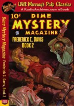 Dime Mystery Magazine Frederick C. Davis, Book 2 - Frederick C. Davis, RadioArchives, Will Murray