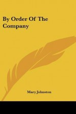 By Order of the Company - Mary Johnston