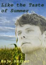 Like the Taste of Summer - Kaje Harper