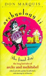 Archyology II : (The Final Dig) : The Long Lost Tales of Archy and Mehitabel - Don Marquis, Jeff Adams, ed frascino