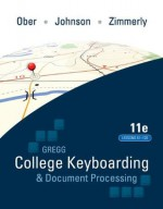 Gregg College Keyboading & Document Processing (GDP); Lessons 61-120 text - Scot Ober, Jack Johnson, Arlene Zimmerly