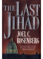The Last Jihad (Political Thrillers Series #1) 1st (first) edition Text Only - Joel C. Rosenberg