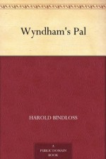 Wyndham's Pal - Harold Bindloss