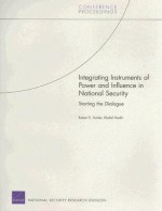 Integrating Instruments of Power and Influence in National Security: Starting the Dialogue - Robert Hunter, Khalid Nadiri