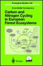 Carbon And Nitrogen Cycling In European Forest Ecosystems - Ernst-Detlef Schulze